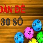 Dàn đề 30 số là gì – Bật mí chiến thuật chơi dàn đề 30 số chính xác