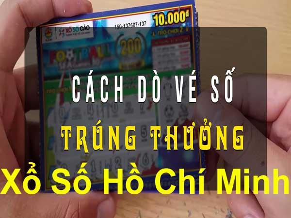 Hướng dẫn phương pháp dò vé số Hồ Chí Minh đúng nhất